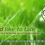 Weed Like To Talk: dichiarazione di sostegno alla proposta d'iniziativa dei cittadini europei