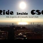 Ride Inside CSC – Alla Scoperta dei Cannabis Social Clubs