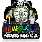 Il Meglio di.. FreeWeed Radio 4.20 – Anno 2017